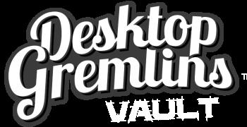 Desktop Gremlins VAULT
